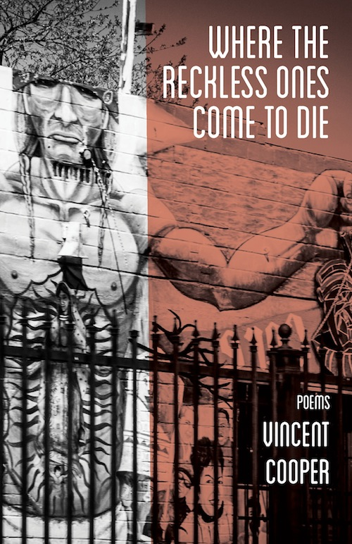Where the Reckless Ones Come to Die by Vincent Cooper