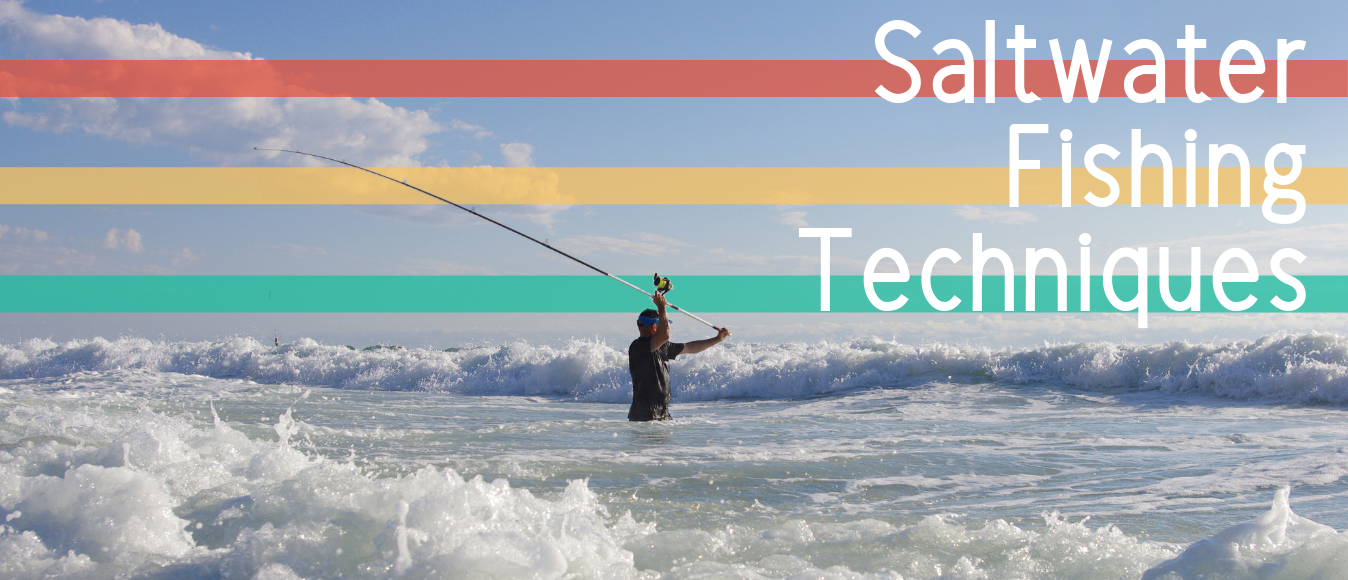 Different Types of Saltwater Fishing Techniques