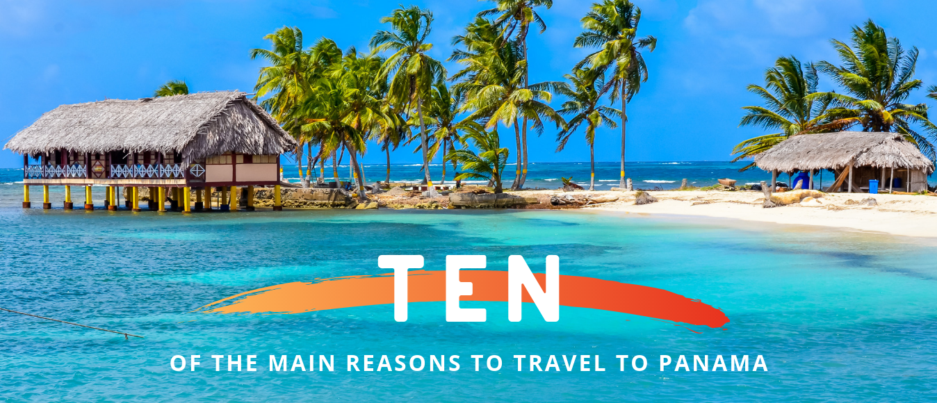 10 of the Main Reasons to Travel to Panama
