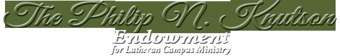 Philip N. Knutson Endowment in Lutheran Campus Ministries