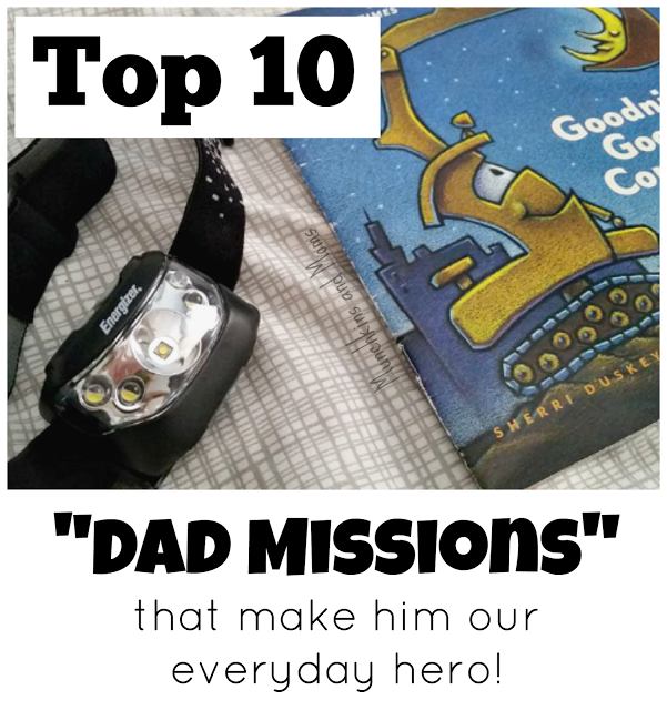 Top 10 Dad Missions that make himour everyday hero
