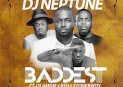 DJ Neptune – Baddest Lyrics ft. Olamide, Stonebwoy, BOJ