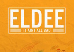 Lyrics: Eldee – It Aint All Bad