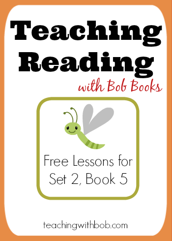 How to teach Bob Books Set 2, Book 5 -- more free phonics lessons from Teaching Reading with Bob Books.