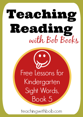 A lesson plan for Bob Books Kindergarten Sight Words Book 5 with an optional second day if needed.