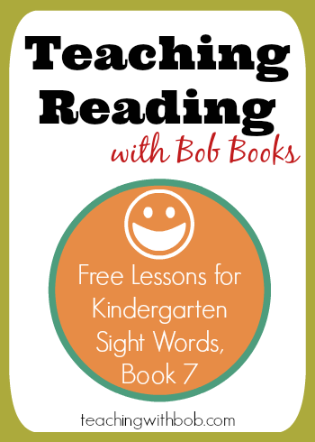 Teaching Bob Books Kindergarten Sight Words Book 7 in one or two easy lessons.