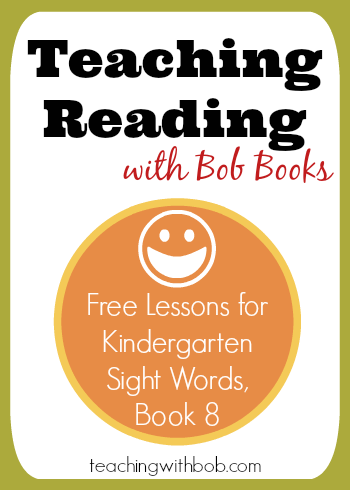 Teaching Bob Books Kindergarten Sight Words Book 8 in one or two easy lessons.