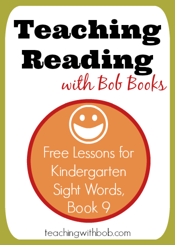 Covering Bob Books Kindergarten Sight Words Book 9 in one or two easy lessons.