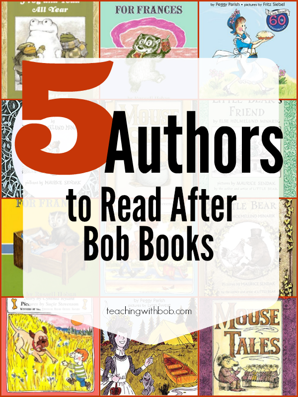 What are some books a Bob Books graduate can read, almost entirely on his own, with only a little bit of help from you? Five not-to-be missed authors!
