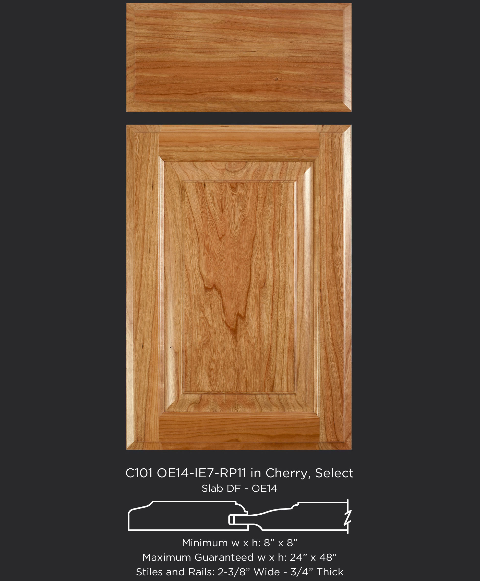 Cope and Stick Cabinet Door C101 OE14-IE7-RP11 Cherry, Select and slab drawer front with OE14
