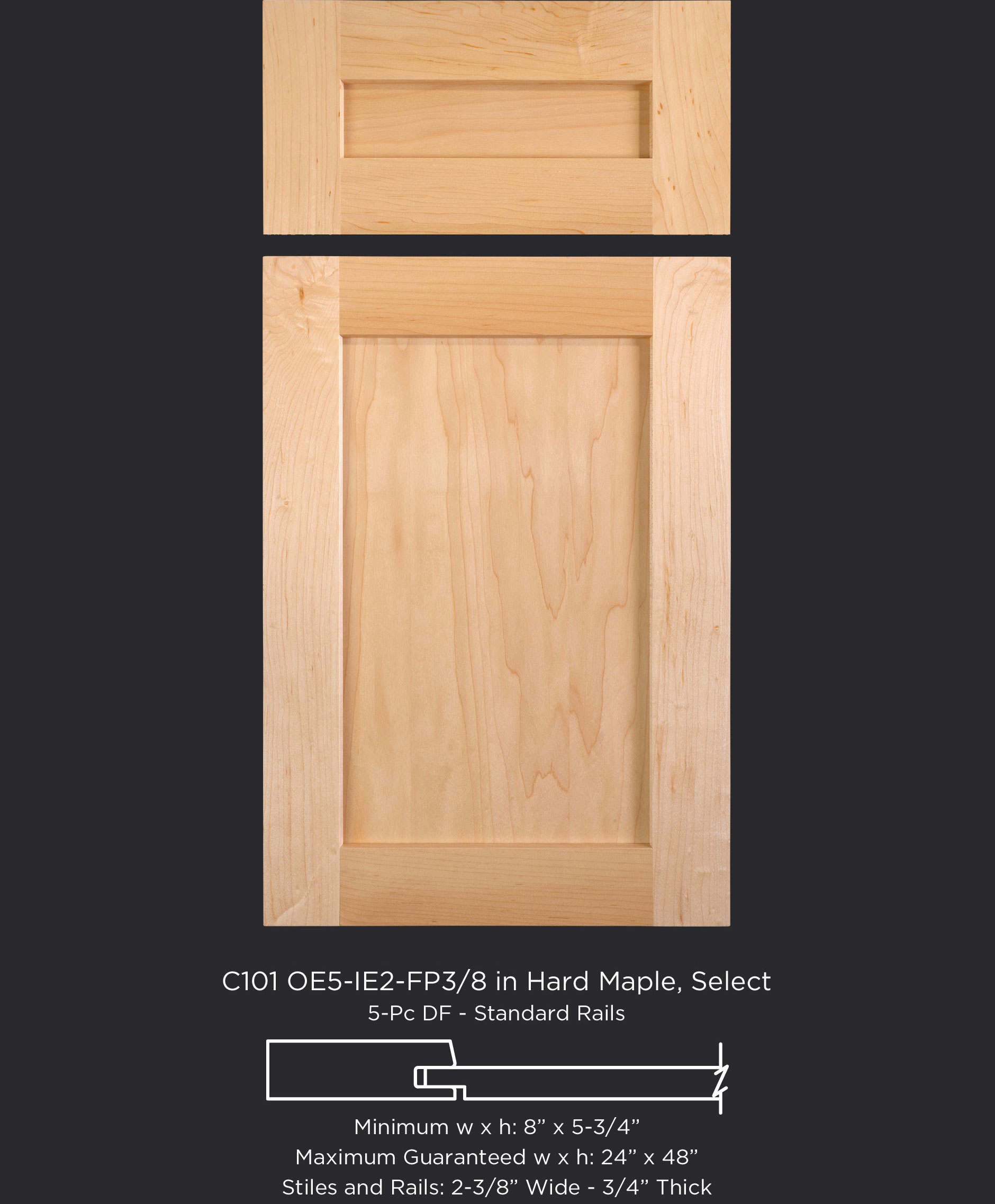 Cope and Stick Cabinet Door C101 OE5-IE2-FP3/8 in Hard Maple, Select and 5-piece drawer front