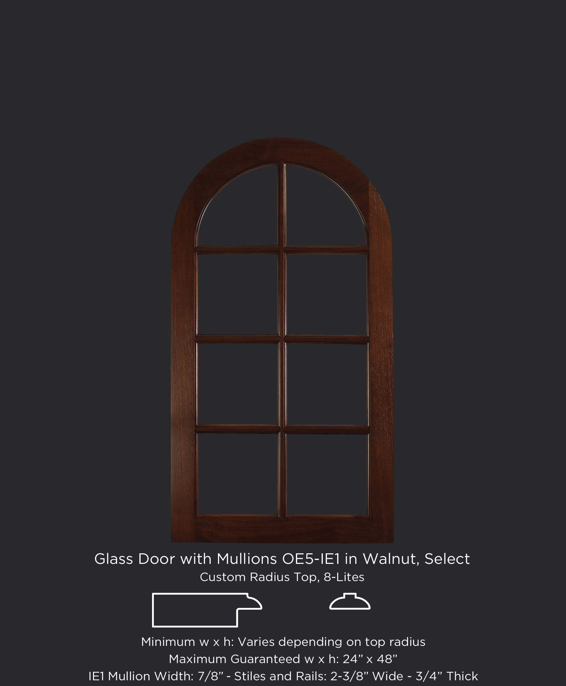 C101 Glass door with 8 lites and custom radius top, OE5, IE1 in Walnut, Select, stained