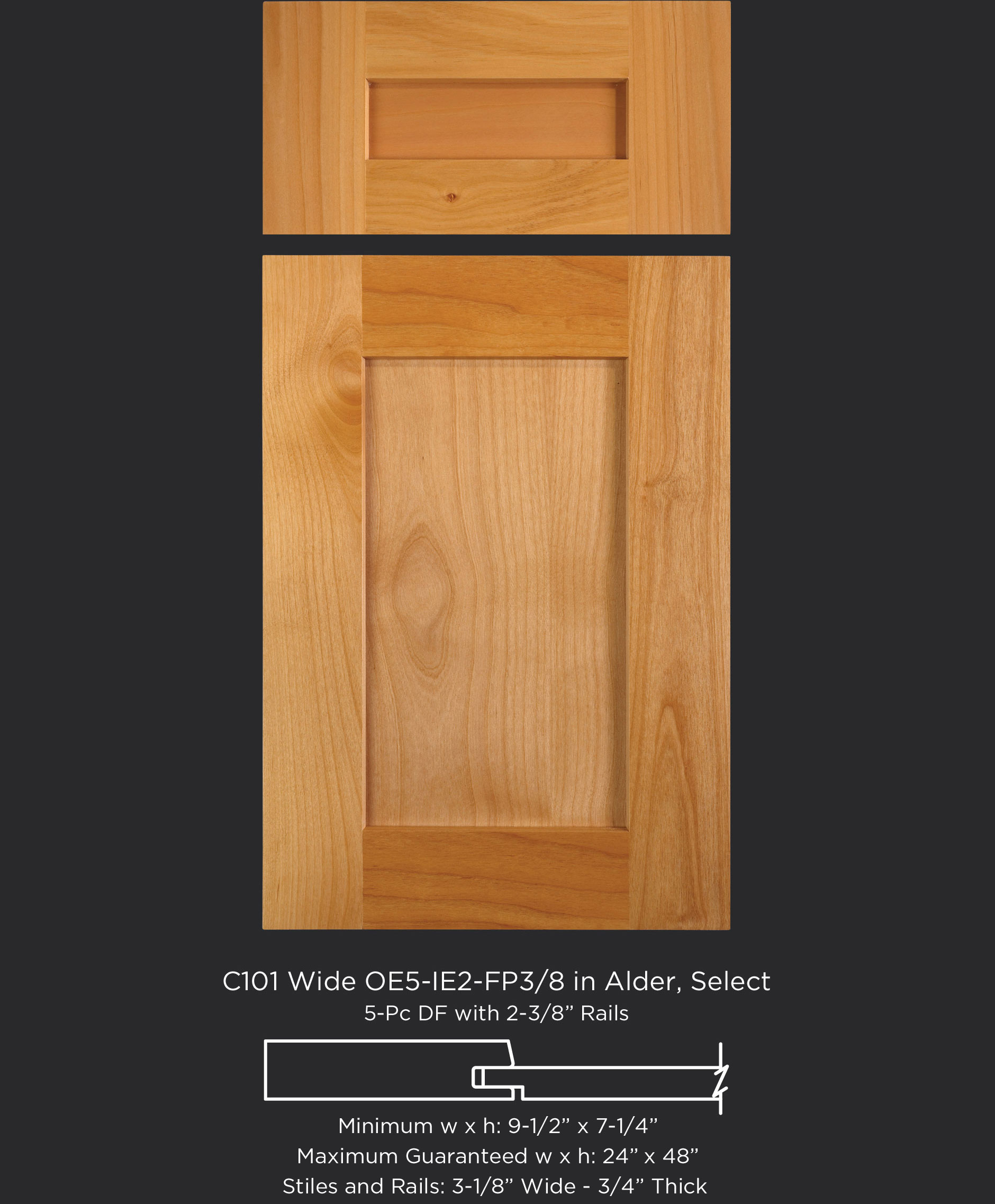 Cope and Stick Cabinet Door C101 Wide OE5-IE5-FP3/8 Alder, Select and 5-piece drawer front