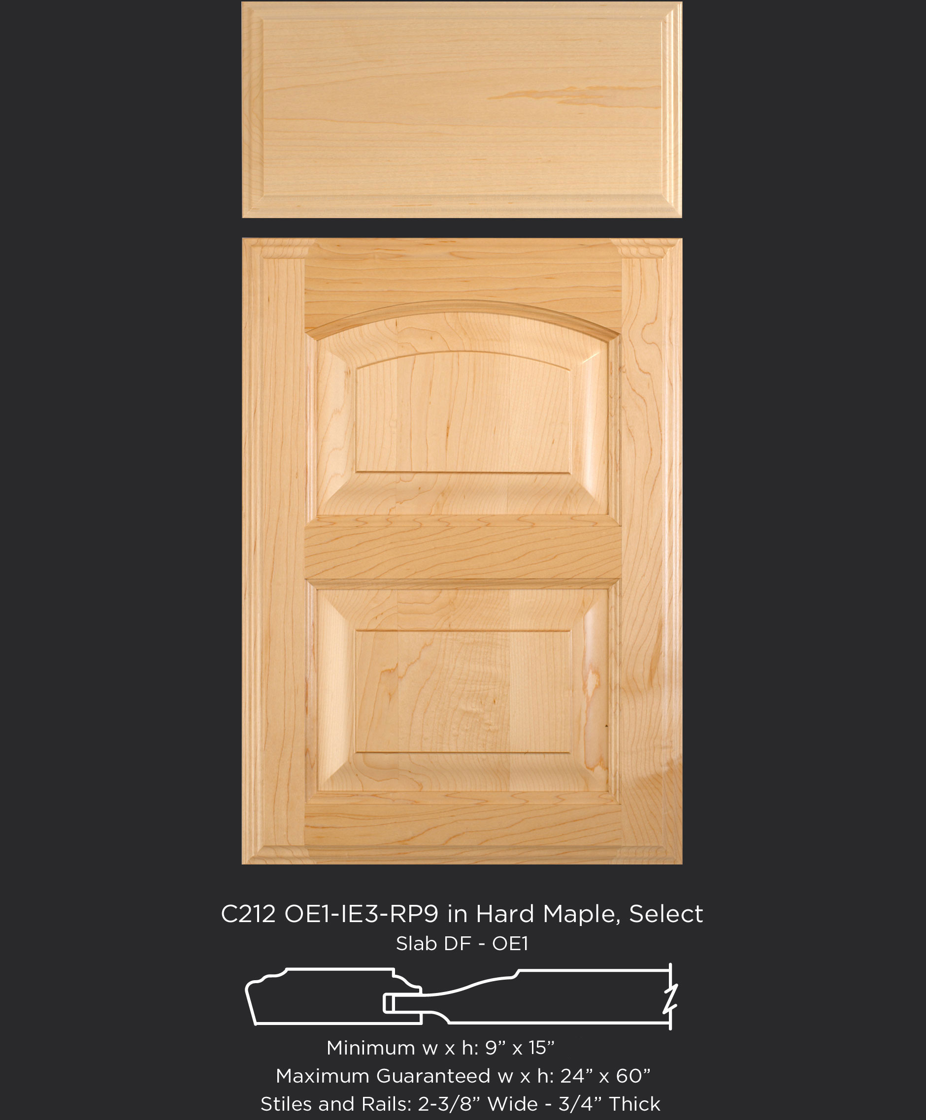 Cope and Stick Cabinet Door C212 OE1-IE3-RP9 in Hard Maple, Select and Slab Drawer Front with OE1