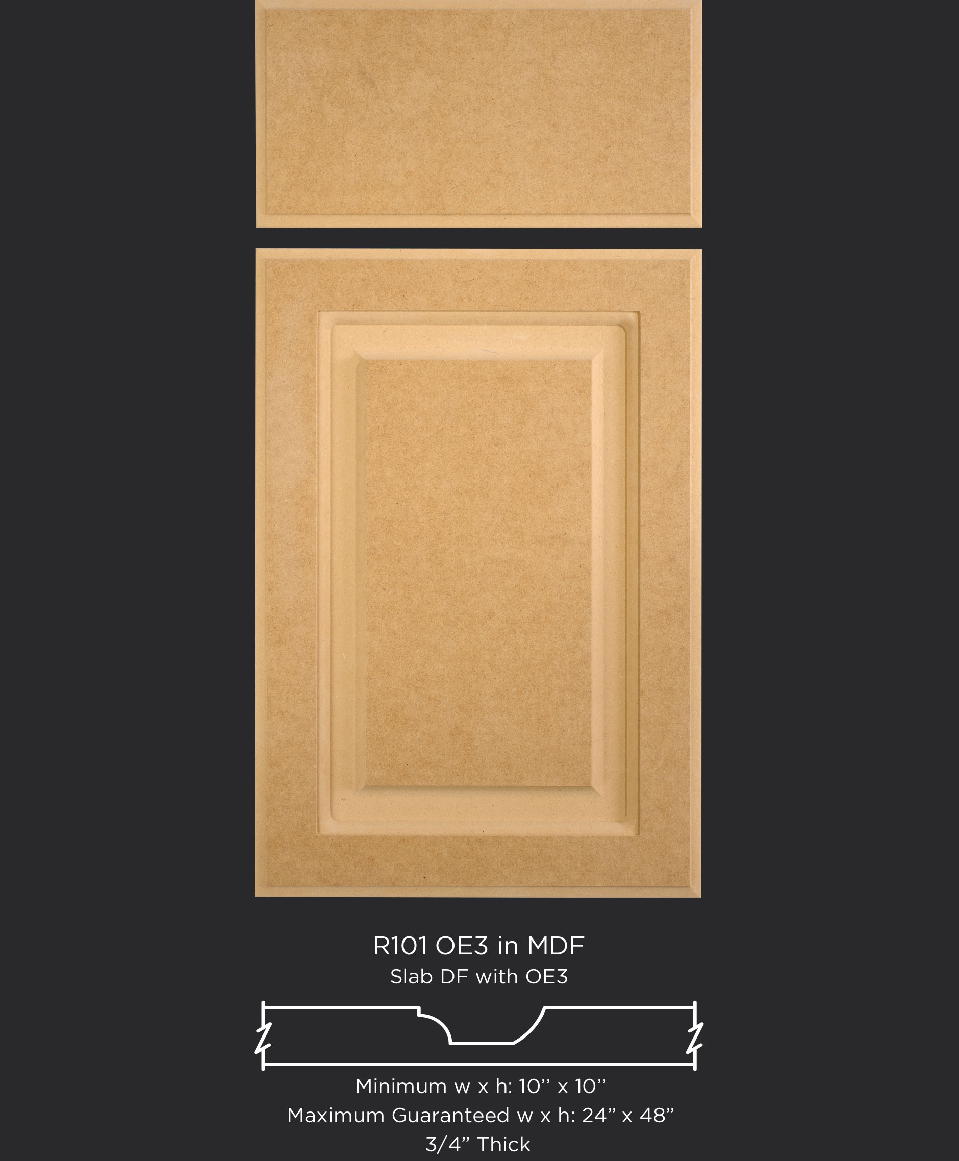 R101 routed 1-piece MDF cabinet door with OE3