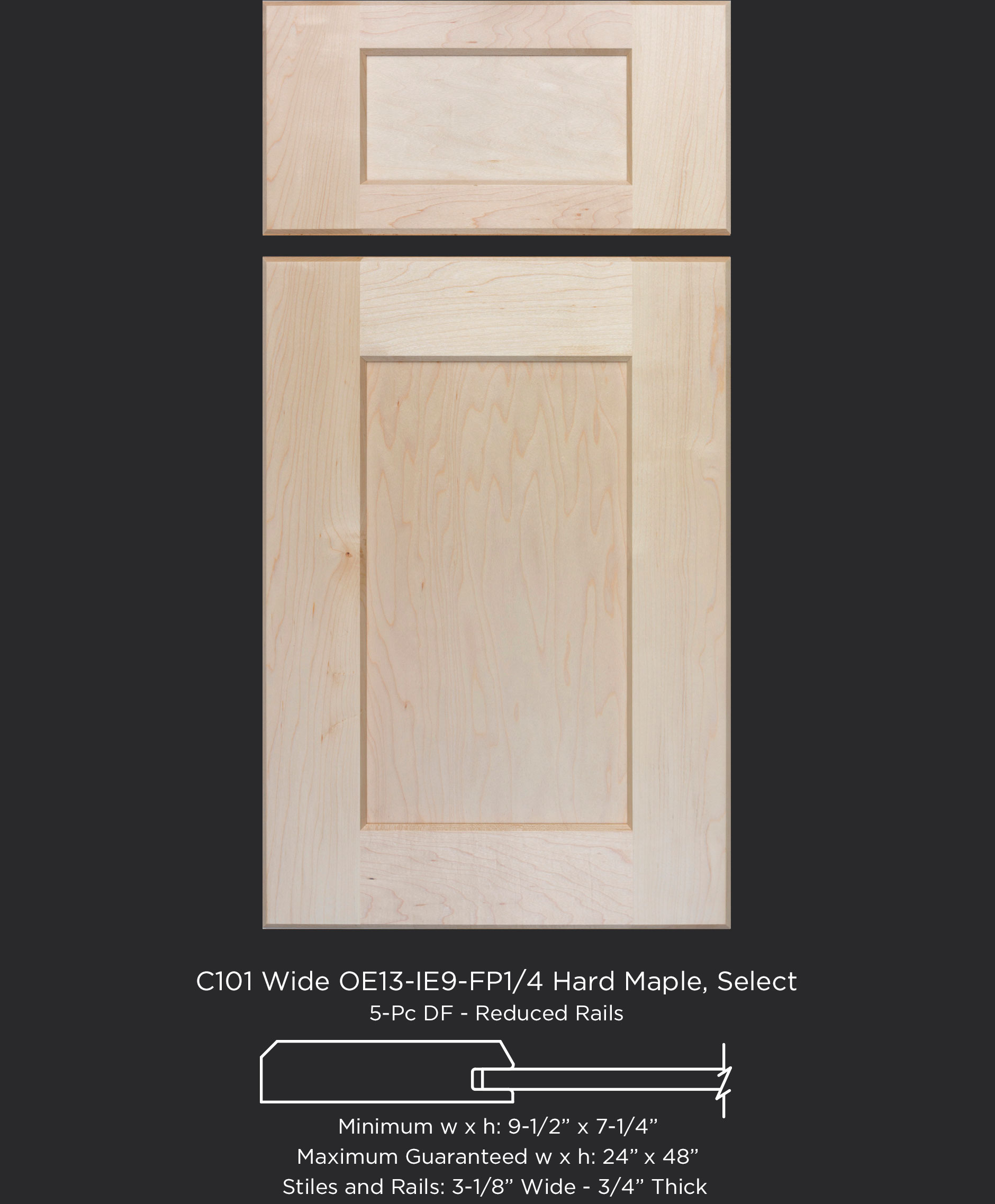 Cope and Stick Cabinet Door C101 OE13-IE9-FP1/4 Hard Maple Select