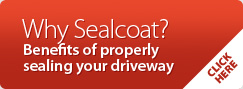 Why Sealcoat Benefits of Sealing Your Driveway