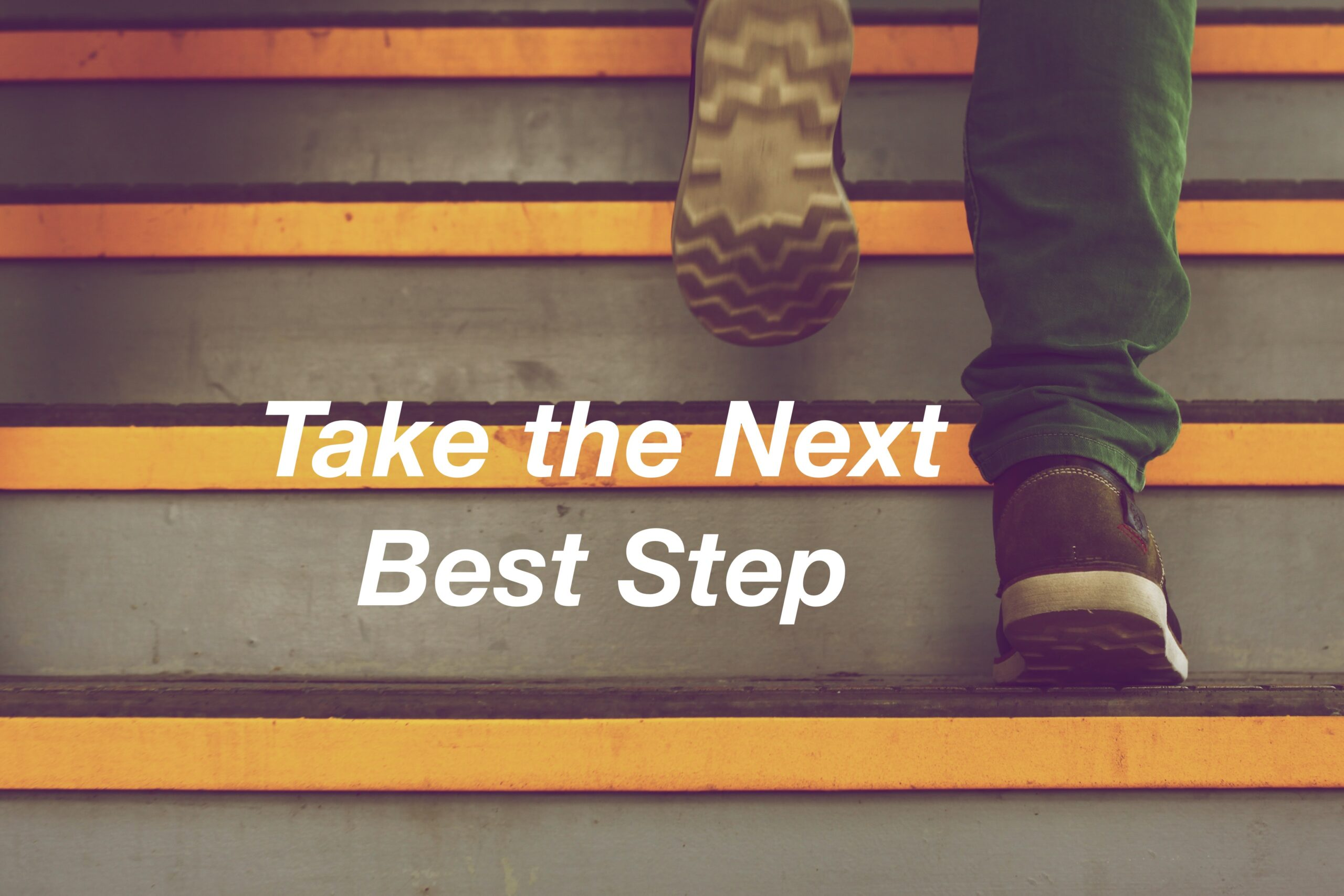 Take the Next Best Step