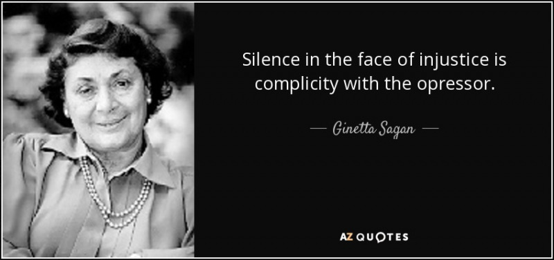 quote-silence-in-the-face-of-injustice-is-complicity-with-the-opressor-ginetta-sagan-54-70-24