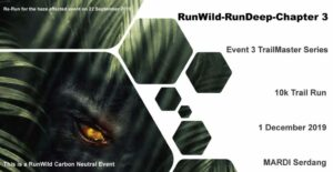 RunWild – Run Deep Chapter #3 (Re-Run, December 2019) @ MARDI Recreation Centre, MAEPS-MARDI, Serdang, Seri Kembangan