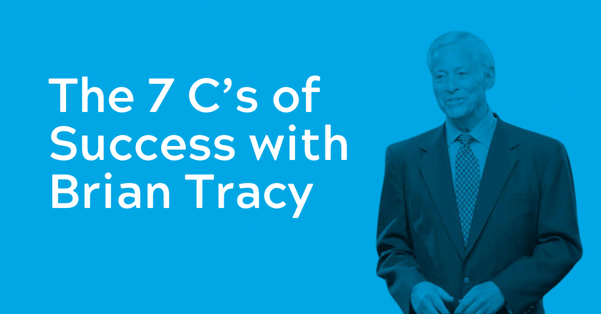The 7 C's of Success with Brian Tracy