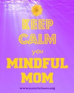 keep calm mindful mom