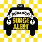 Need a Ride? Durango Surge Alert