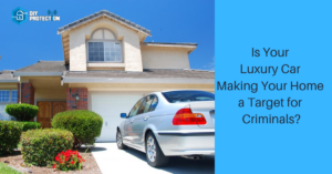 Luxury Car Making Your Home a Target for Criminals