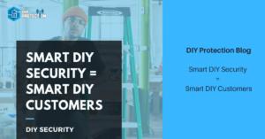 Smart DIY Security = Smart DIY Customers
