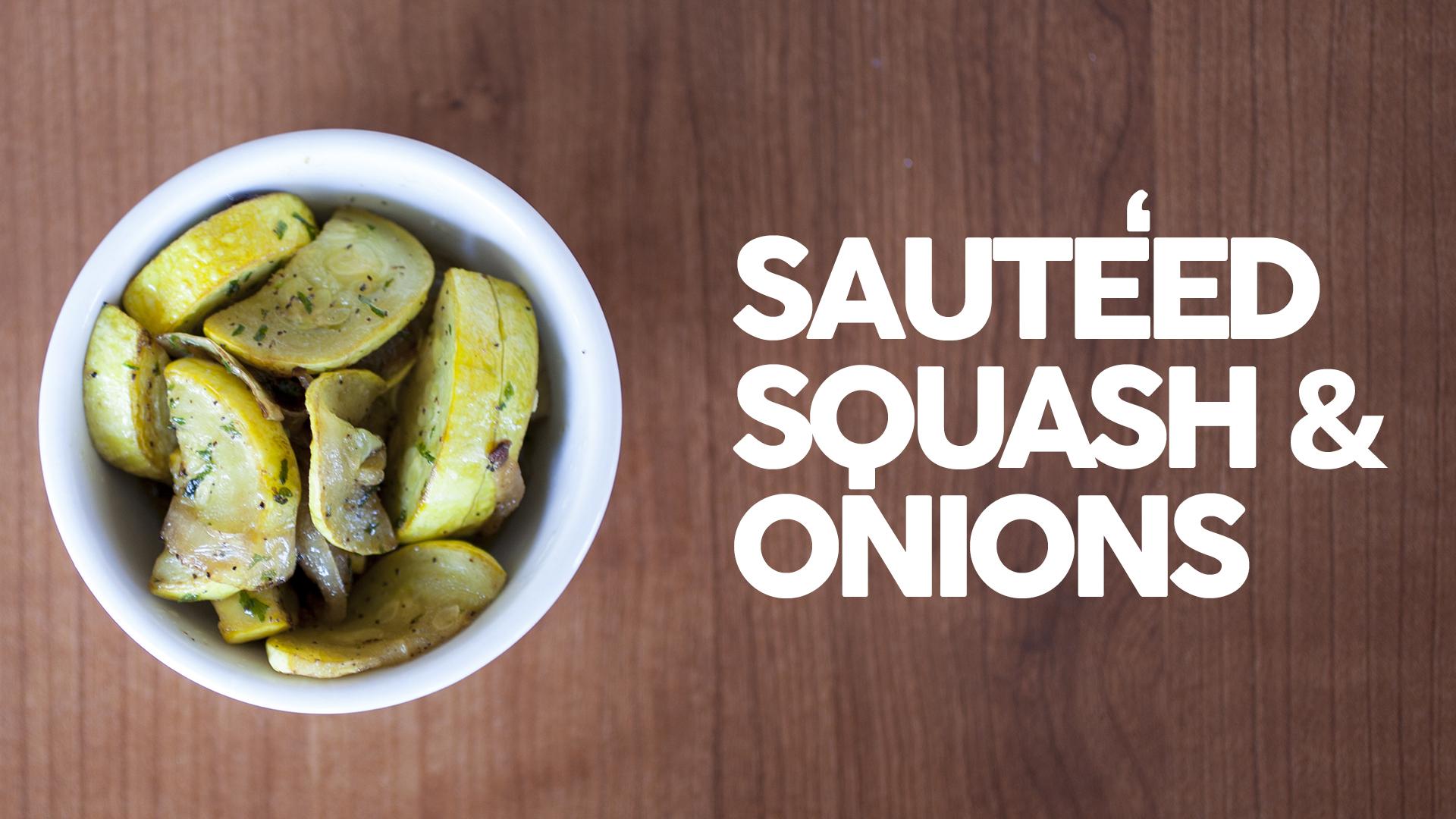 Sautéed Squash & Onions
