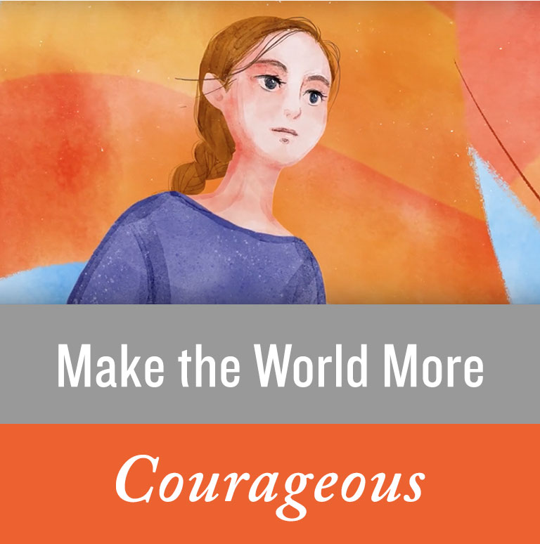Make the World More Courageous