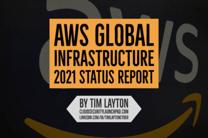 AWS Global Infrastructure 2021 Status Report by Tim Layton