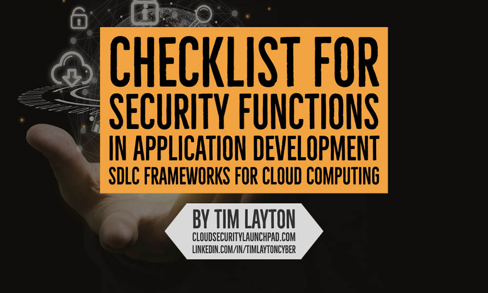 Checklist For Security Functions in Application Development SDLC Frameworks For Cloud Computing by Tim Layton