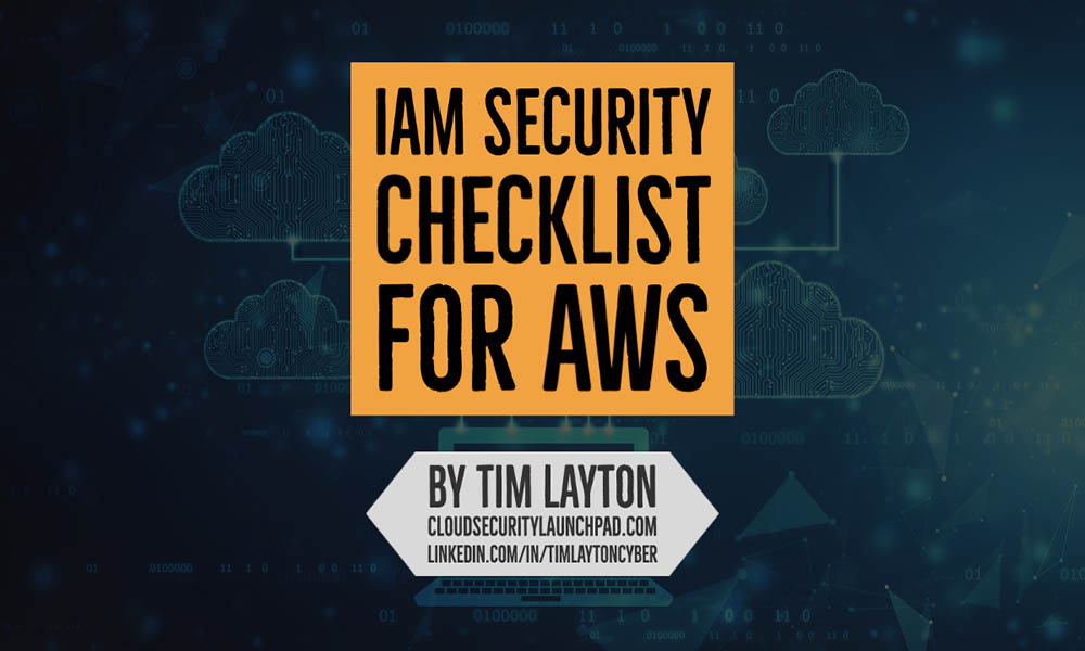 IAM Security Checklist For AWS by Tim Layton