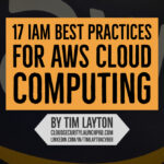 17 IAM Best Practices For AWS Cloud Computing