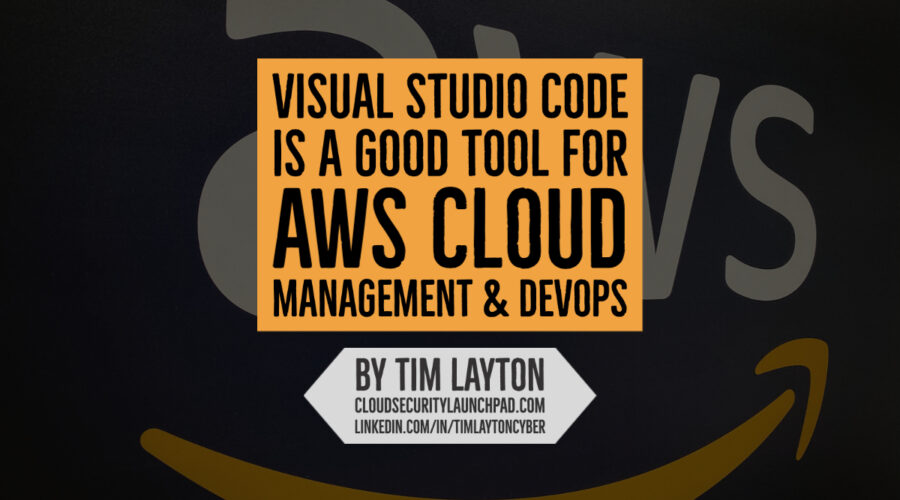 Visual Studio Code is a Good Tool For AWS Cloud Management And DevOps