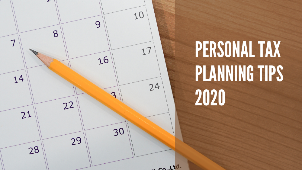 Personal Tax Planning Tips – End of 2020 Tax Year