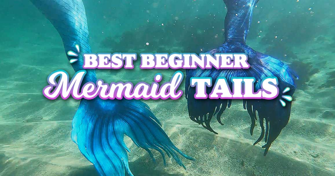 Best Beginner Mermaid Tails 2021