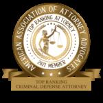 American Association of Attorney Advocates - Top Ranking Criminal Defense Attorney 2021