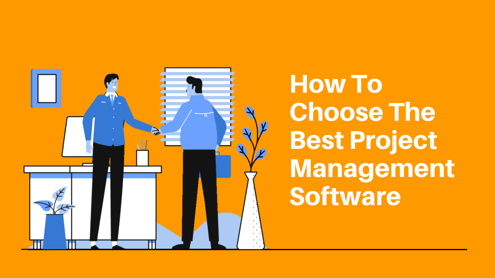 How To Choose The Best Project Management Software