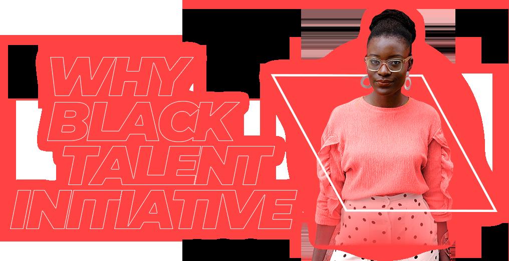Why Black Talent Initiative?