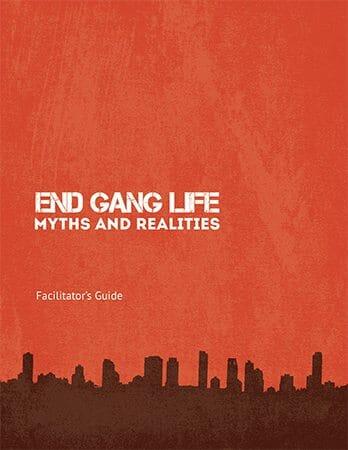 End Gang Life - Myth and Realities Facilitators Guide-1
