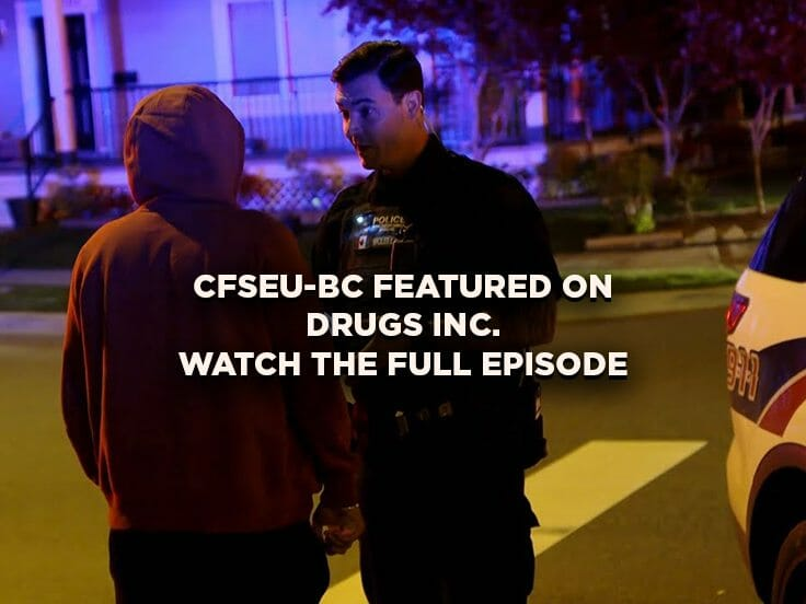 Drugs Inc – Shooting Up Suburbia featuring CFSEU-BC Uniform Gang Enforcement Team (UGET)