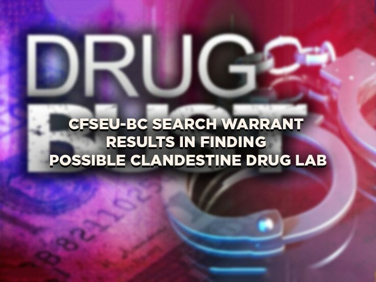 CFSEU-BC Search Warrant Results In Finding Possible Clandestine Drug Lab