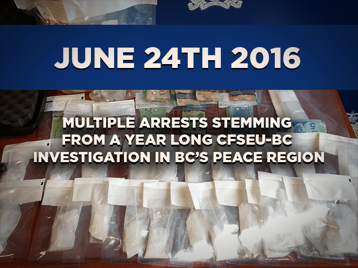 Multiple Arrests Stemming from a Year Long CFSEU-BC Investigation in BC's Peace Region