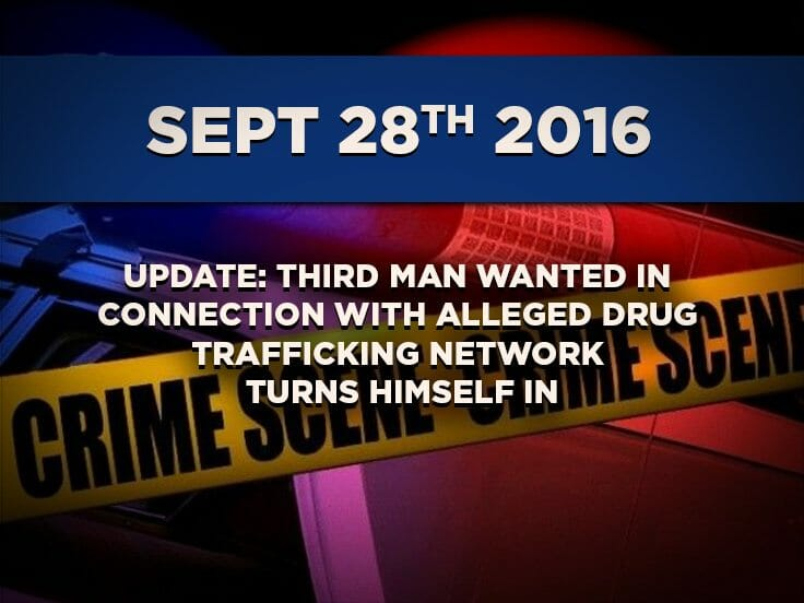 Update: Third Man Wanted In Connection With Alleged Drug Trafficking Network Turns Himself In
