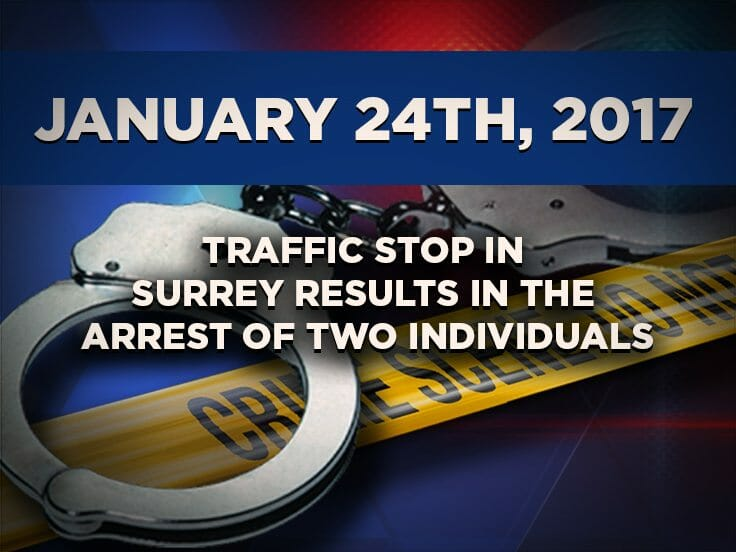 Traffic Stop in Surrey Results in the Arrest of Two Individuals
