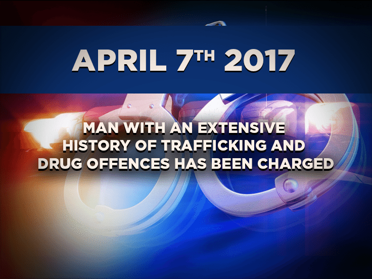 Man with an Extensive History of Trafficking and Drug Offences has been Charged