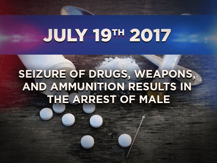 Seizure of Drugs, Weapons, and Ammunition Results in the Arrest of Male