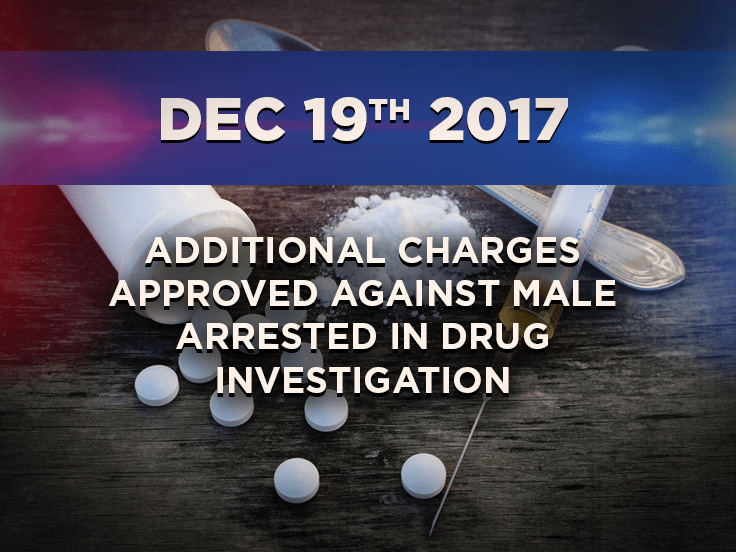 Additional Charges Approved Against Male Arrested in Drug Investigation